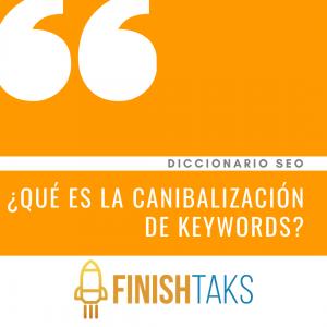 ¿Qué es la Canibalización de Keywords?