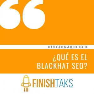 ¿Qué es el Blackhat SEO?