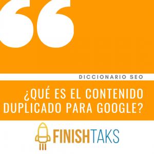 ¿Qué es el Contenido Duplicado para Google?