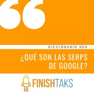 ¿Qué son las Serps de Google?