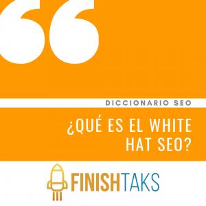¿Qué es el White Hat SEO?
